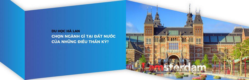 Chọn ngành nào khi du học Hà Lan 2019?