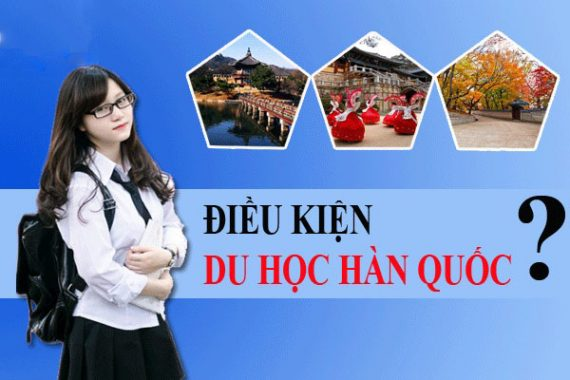 Điều kiện du học Hàn Quốc 2019, 2020 cần phải biết